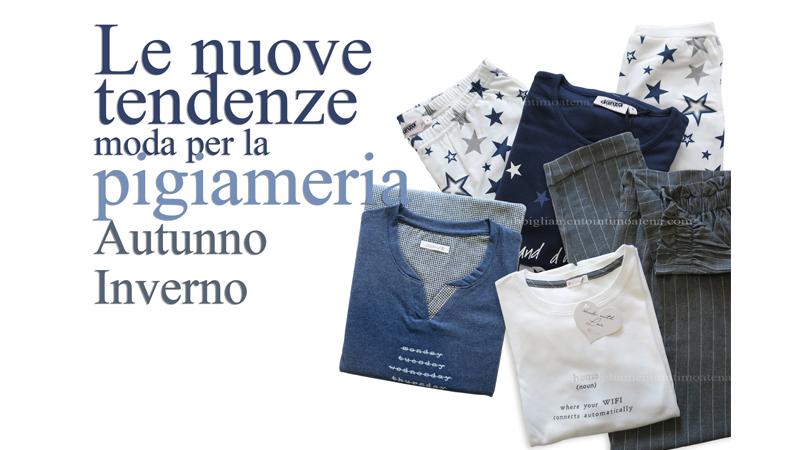 nuova collezione b03bc 7ba1d Le nuove tendenze moda per la pigiameria Autunno/Inverno ...